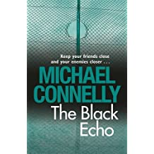 The Black Echo by Michael Connelly (2009-06-11)