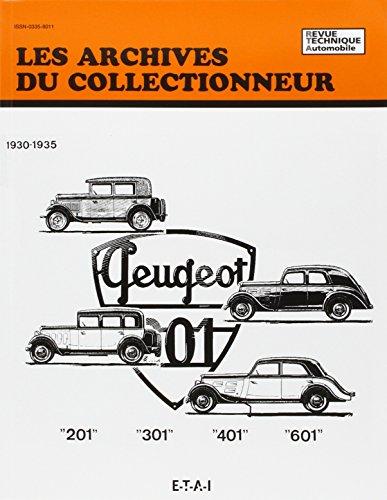 Les Archives du Collectionneur, N°6 : Peugeot : 201, 301, 401 et 601, 1930 – 1935