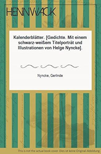 Kalenderblätter. [Gedichte. Mit einem schwarz-weißem Titelporträt und Illustrationen von Helge Nyncke].