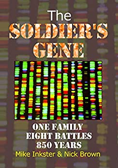 The Soldier's Gene: One family eight battles 850 years   *** Top 5 Book *** (English Edition) de [Inkster, Mike, Brown, Nick]