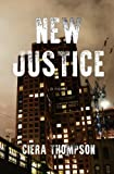 New Justice by Ciera Thompson (2016-04-14)