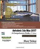 Telecharger Livres Autodesk 3ds Max 2017 A Comprehensive Guide by Prof Sham Tickoo Purdue Univ 2016 07 15 (PDF,EPUB,MOBI) gratuits en Francaise