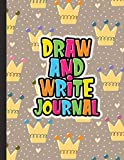 Draw And Write Journal: Kids Drawing & Writing Paper - Half Page Lined Paper with Drawing Space - Fairytale Crown