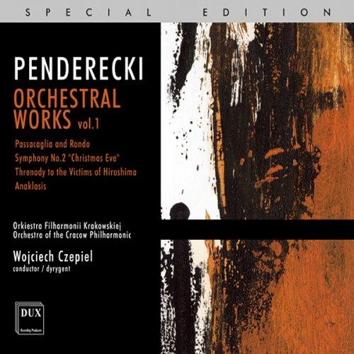 Penderecki: Orchesterwerke Vol.1 (Passacaglia & Rondo / 2.Sinfonie / Threnody to the Victims of Hiroshima / Anaklasis)