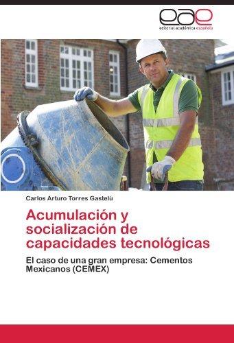 acumulacin-y-socializacin-de-capacidades-tecnolgicas-el-caso-de-una-gran-empresa-cementos-mexicanos-