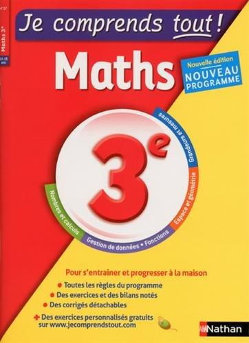 Je comprends tout - Mathématiques 3e - Nouveau programme 2016 par Me Carole Feugere