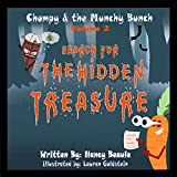 Search for the Hidden Treasure: Chompy & the Munchy Bunch, Book 2