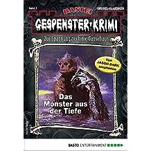 Gespenster-Krimi 2 - Horror-Serie: Das Monster aus der Tiefe