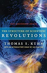 The Structure of Scientific Revolutions: 50th Anniversary Edition by Kuhn, Thomas S. (2012) Paperback