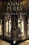 Un misterio en Toledo (Inspector Thomas Pitt 30): Serie Charlotte & Thomas Pitt
