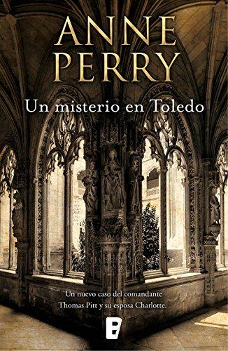 Un misterio en Toledo: Serie Charlotte & Thomas Pitt por Anne Perry