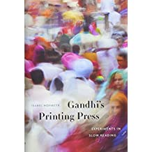 Gandhi′s Printing Press – Experiments in Slow Reading