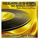 Black, Brown and Beige (feat. Mahalia Jackson) [Classic Album - Gold Edition]
