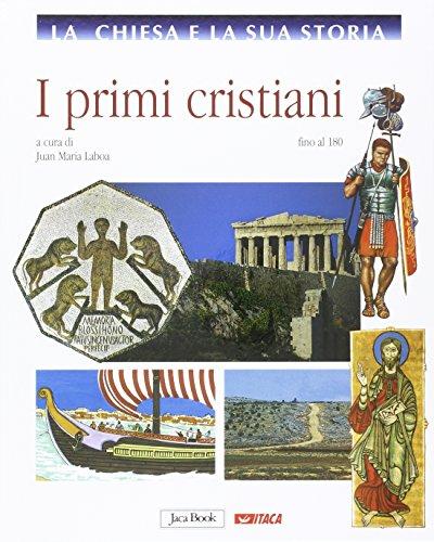 I primi cristiani fino al 180 di J. M. Laboa,A. Molino