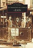 Transports en commun à Lyon (Les)...