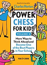 Power Chess for Kids: More Ways to Think Ahead and Become One of the Best Players in Your School (Volume 2) by Charles Hertan (2013-09-16)
