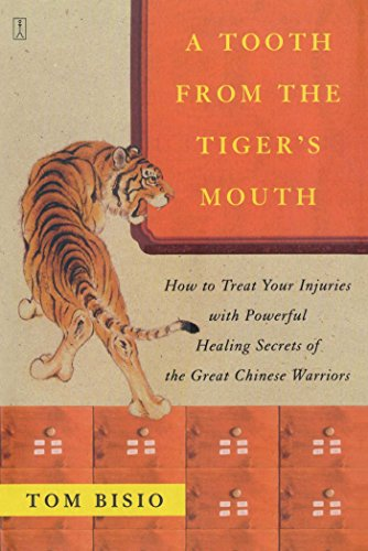 A Tooth from the Tiger's Mouth: How to Treat Your Injuries with Powerful Healing Secrets of the Great Chinese Warrior (Fireside Books (Fireside)) (English Edition)