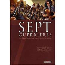 Sept guerrières : Sept femmes engagées pour sauver l'héritier du royaume