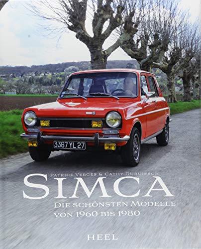 Simca: Die schönsten Modelle von 1960 bis 1980 por Patrice Vergès