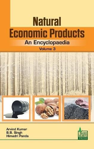 Natural Economic Products: An Encyclopaedia Vol. 3 por Arvind Kumar