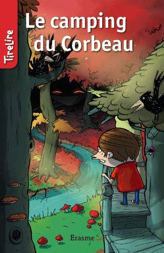 Le camping du Corbeau: une histoire pour les enfants de 8 à 10 ans (TireLire t. 21)