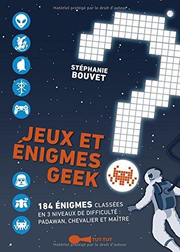 Jeux et énigmes geek par Stéphanie Bouvet