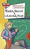 Maths, Stress and a Lovesick Heart! aus der Reihe Freche Mädchen - freches Englisch!