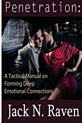 Penetration:A Tactical Manual on Forming Deep Emotional Connections by Jack N. Raven (2013-12-12)