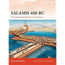 Salamis 480 BC: The naval campaign that saved Greece by William Shepherd (2010-06-20)