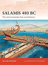 Salamis 480 BC: The naval campaign that saved Greece by William Shepherd (2010-06-22)