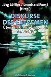Diskurse des Extremen. ??ber Extremismus und Radikalität in Theorie, Literatur und Medien by Leonhard Fuest (2005-03-24)