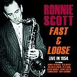 Ronnie Scott: Fast & Loose - Live in 1954