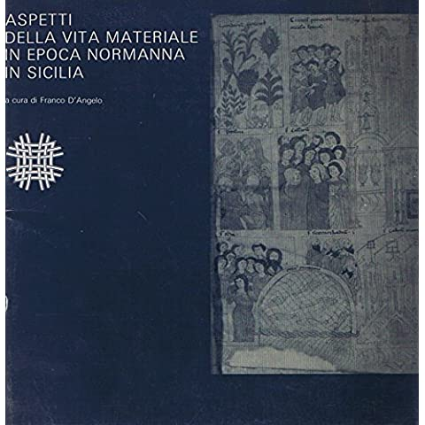 Aspetti della vita materiale in epoca normanna in Sicilia. Produzione ed uso di ceramiche, emissione e circolazione di monete