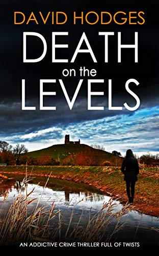 DEATH ON THE LEVELS an addictive crime thriller full of twists (Detective Kate Hamblin mystery Book 6) by [HODGES, DAVID]