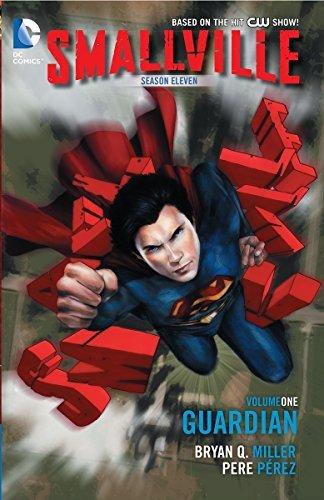 Smallville Season 11 Vol. 1: Guardian by Bryan Q. Miller(2013-04-23) - Smallville 1 Vol