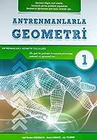 Antrenmanlarla Geometri 1: Geometri Bilgisi Zayıf Olanlar, Sorularda Görme Problemi Yaşayanlar, Geometriyi Öğrenmeye...