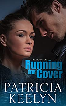 Running for Cover (The Protectors Book 3) (English Edition) di [Keelyn, Patricia]