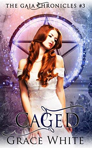 Caged: A Reverse Harem Urban Fantasy Romance (The Gaia Chronicles Book 3) (English Edition)