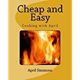 Cheap and Easy: Cooking With April (English Edition)