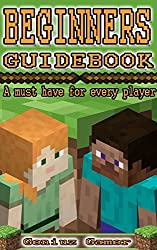Beginners Guidebook: A must have for every player (English Edition)
