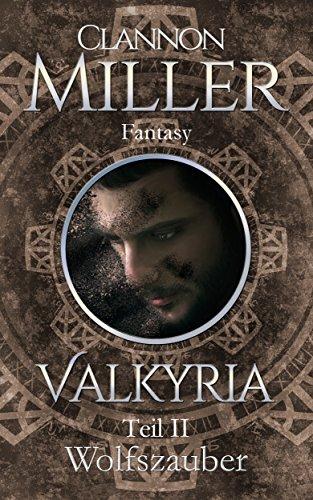 Valkyria - Wolfszauber: Fantasy (Valkyria Saga 2) -