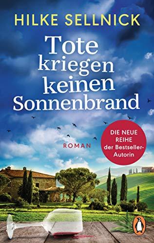 Tote kriegen keinen Sonnenbrand: Roman - DIE NEUE REIHE der Bestsellerautorin (Die Henni-von-Kerchenstein-Reihe, Band 1)