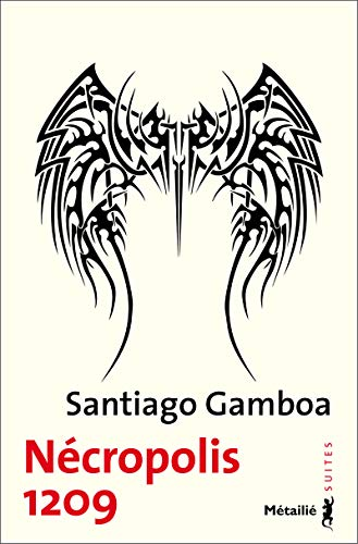 Nécropolis 1209 par Santiago Gamboa