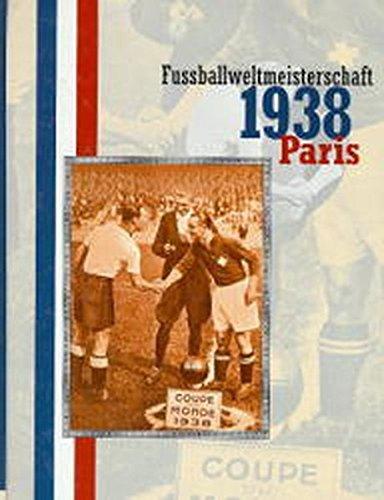 Fußballweltmeisterschaft 1938 Frankreich (Die Fussball-Weltmeisterschaften)