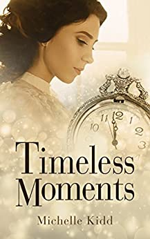 Timeless Moments (English Edition) von [Kidd, Michelle]