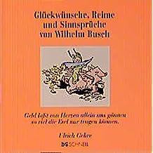 Glückwünsche, Reime und Sinnsprüche von Wilhelm Busch (Wilhelm Busch Geschenkbücher)