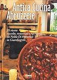 eBook Gratis da Scaricare Antica cucina abruzzese 95 ricette raccolte restaurate e riproposte da Nelda Di Francesco in Guardiagrele (PDF,EPUB,MOBI) Online Italiano