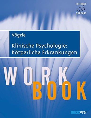 Klinische Psychologie: Körperliche Erkrankungen: Workbook. Mit Internet-Support