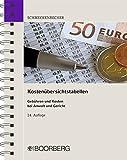 Schmeckenbecher Kostenübersichtstabellen: Gebühren und Kosten bei Anwalt und Gericht