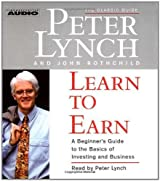 Learn to Earn: A Beginner's Guide to the Basics of Investing (The Classic Guide) by Peter Lynch (2007-09-17)
